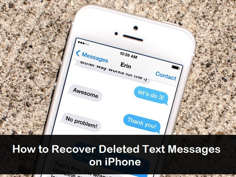 how to recover deleted text messages on iphone how to recover deleted text messages from iphone 20958